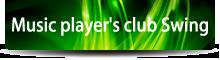 Music player's club Swing